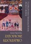 Zatopione królestwo: O polskiej literaturze fantastycznej XX wieku dla dzieci i młodzieży