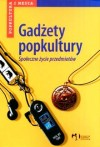 Gadżety popkultury: Społeczne życie przedmiotów