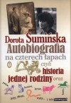 Autobiografia na czterech łapach, czyli Historia jednej rodziny oraz psów, kotów, krów, koni, jeży, słoni, węży... i innych krewnych