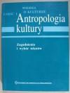 Antropologia kultury. Zagadnienia i wybór tekstów