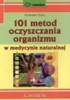 101 metod oczyszczania organizmu w medycynie naturalnej