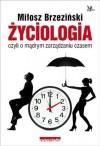 Życiologia czyli O mądrym zarządzaniu czasem