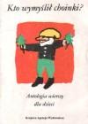 Kto wymyślił choinki? Antologia wierszy dla dzieci
