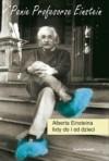Panie Profesorze Einstein: Alberta Einsteina listy do i od dzieci
