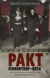 Pakt Ribbentrop-Beck czyli Jak Polacy mogli u boku III Rzeszy pokonać Związek Sowiecki