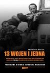13 wojen i jedna: Prawdziwa historia reportera wojennego