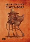 Bestiariusz słowiański : rzecz o skrzatach, wodnikach i rusałkach