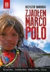 Zjadłem Marco Polo: Kirgistan, Tadżykistan, Afganistan, Chiny