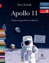 Apollo 11: O pierwszej podróży na Księżyc