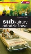 Subkultury młodzieżowe: Bunt nie przemija