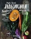 Jadłonomia: Kuchnia roślinna - 100 przepisów nie tylko dla wegan