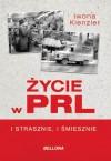 Życie w PRL: I strasznie, i śmiesznie