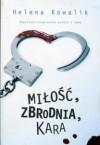 Miłość, zbrodnia, kara: Reportaże kryminalne prosto z sądu